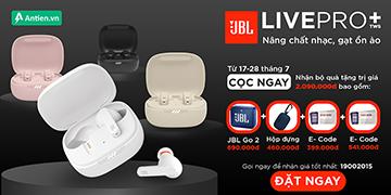[CỌC NGAY JBL LIVE PRO+] NHẬN LIỀN TAY QUÀ KHỦNG TỚI 2 TRIỆU ĐỒNG