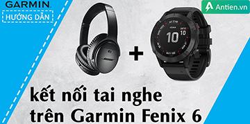 [Hướng dẫn] Kết nối tai nghe bluetooth với Garmin Fenix 6 series