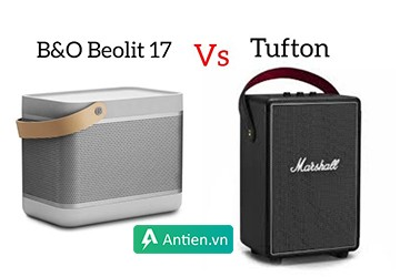 Marshall Tufton vs B&O Beolit 17 - Loa nào hay hơn???
