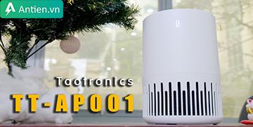 [VIDEO] Taotronics TT-AP001 - Máy lọc không khí tốt nhất tầm giá 1 triệu đồng
