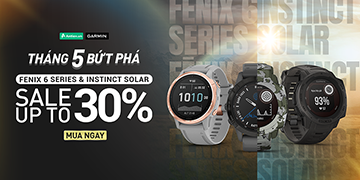 Tháng 5 Bứt Phá – GIẢM GIÁ ĐẾN 30% Garmin Fenix 6 Series Và Instinct Solar